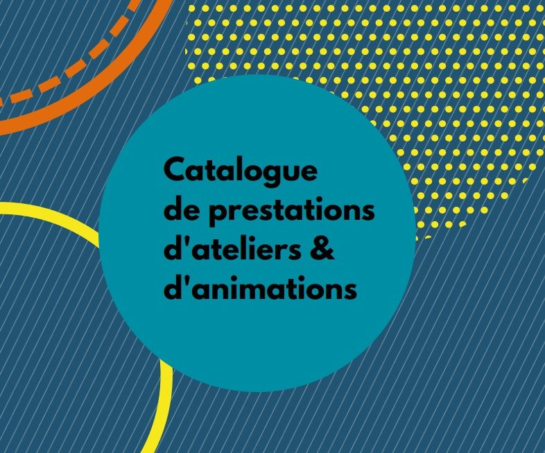 Catalogue de prestations d'ateliers & d'animations